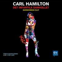 Det infantila samhället - Carl Hamilton
