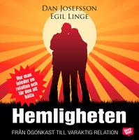 Hemligheten - Dan Josefsson, Egil Linge