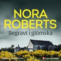 Begravt i glömska - Nora Roberts
