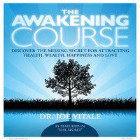 The Awakening Course - Joe Vitale