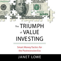 The Triumph of Value Investing: Smart Money Tactics for the Post-Recession Era - Janet Lowe