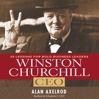Winston Churchill CEO - Alan Axelrod