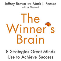 The Winner's Brain: 8 Strategies Great Minds Use to Achieve Success - Jeff Brown, Mark Fenske
