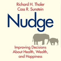 Nudge: Improving Decisions About Health, Wealth, and Happiness - Cass R. Sunstein, Richard H. Thaler