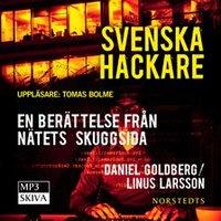 Svenska hackare : En berättelse från nätets skuggsida - Linus Larsson, Daniel Goldberg