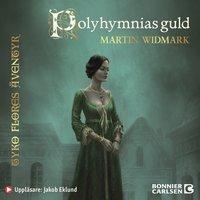 Polyhymnias guld - Martin Widmark