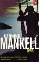 Dyb - Henning Mankell