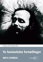 To fantastiske fortællinger - Fjodor M. Dostojevskij