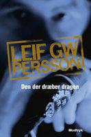 Den der dræber dragen - Leif G.W. Persson