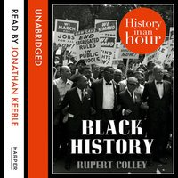 Black History: History in an Hour - Rupert Colley