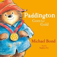 Paddington Goes for Gold - Michael Bond