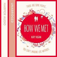 How We Met - Katy Regan
