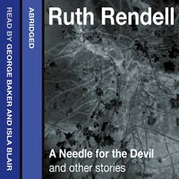 A Needle for the Devil and Other Stories - Ruth Rendell