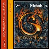 Slaves of the Mastery - William Nicholson