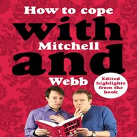 How to Cope with Mitchell and Webb - David Mitchell, Robert Webb