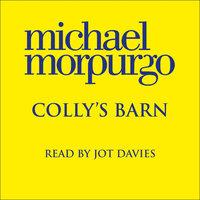 Colly's Barn - Michael Morpurgo