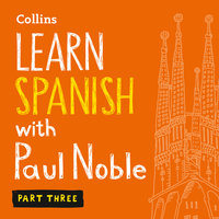 Learn Spanish with Paul Noble for Beginners – Part 3 - Paul Noble