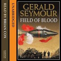 Field of Blood - Gerald Seymour