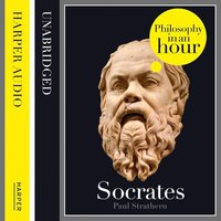 Socrates: Philosophy in an Hour - Paul Strathern