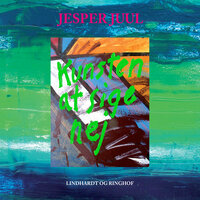 Kunsten at sige nej - Jesper Juul