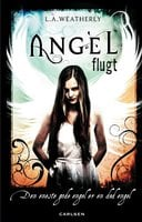 Angel 1 - Flugt - L.A. Weatherly
