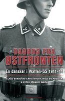 Dagbog fra Østfronten - Claus Bundgård Christensen, Peter Scharff Smith, Niels Bo Poulsen