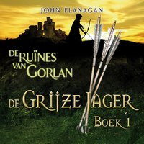 De ruïnes van Gorlan - John Flanagan