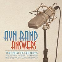 Ayn Rand Answers - Ayn Rand