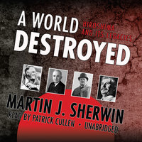 A World Destroyed - Martin J. Sherwin