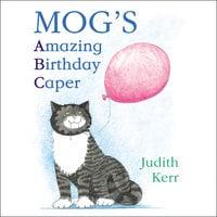 Mog's Amazing Birthday Caper - Judith Kerr