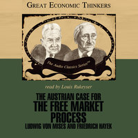 The Austrian Case for the Free Market Process - Dr. William Peterson