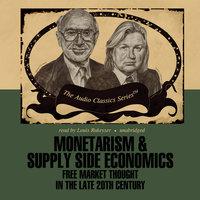 Monetarism and Supply Side Economics - Alan Reynolds, Arjo Klamer