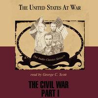 The Civil War, Part 1 - Jeffrey Rogers Hummel