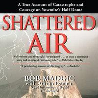 Shattered Air - Bob Madgic