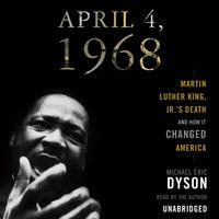 April 4, 1968 - Michael Eric Dyson