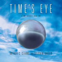 Time's Eye - Arthur C. Clarke, Stephen Baxter