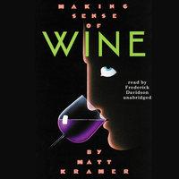 Making Sense of Wine - Matt Kramer