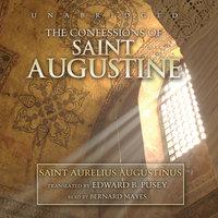 The Confessions of Saint Augustine - Aurelius Augustinus