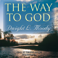 The Way to God - Dwight L. Moody