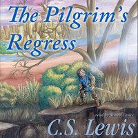 The Pilgrim's Regress - C.S. Lewis