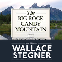 The Big Rock Candy Mountain - Wallace Stegner