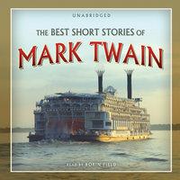The Best Short Stories of Mark Twain - Mark Twain