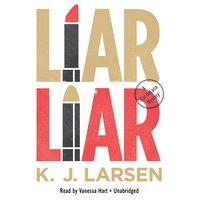 Liar Liar - K.J. Larsen