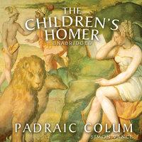 The Children's Homer - Padraic Colum
