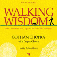 Walking Wisdom - Deepak Chopra, Gotham Chopra
