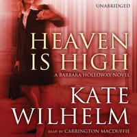 Heaven Is High - Kate Wilhelm