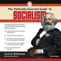 The Politically Incorrect Guide to Socialism - Kevin Williamson
