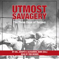 Utmost Savagery - Joseph H. Alexander