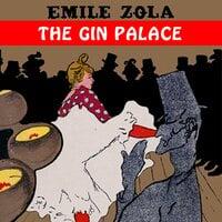 The Gin Palace - Émile Zola