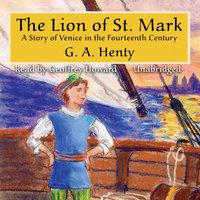 The Lion of St. Mark - G.A. Henty